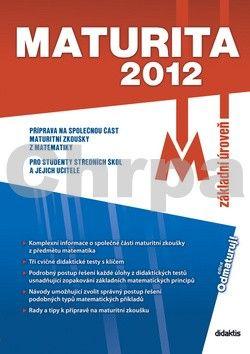 M. Hošek, M. Kulhavá, V. Tobolíková: Maturita 2012 Matematika cena od 64 Kč