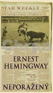 Ernest Hemingway: Neporažený cena od 165 Kč