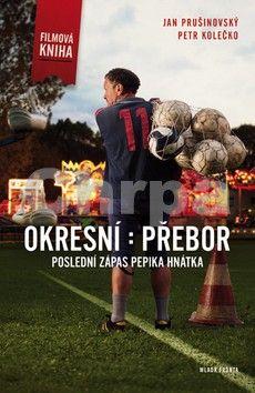 Jan Prušinovský, Petr Kolečko: Okresní přebor - Poslední zápas Pepika Hnátka cena od 82 Kč