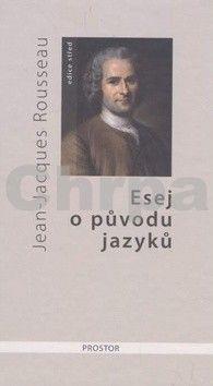 Jean-Jacques Rousseau: Esej o původu jazyků, kde se hovoří o melodii a o hudebním napodobování cena od 121 Kč