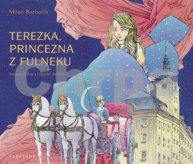 Lubomír Anlauf, Milan Barbořík, Eva Anlaufová: Terezka, princezna z Fulneku cena od 46 Kč