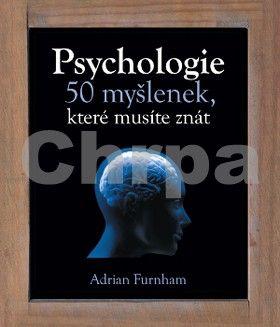 Adrian Furnham: Psychologie – 50 myšlenek, které musíte znát cena od 224 Kč