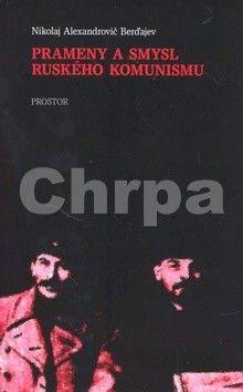 Nikolaj Alexandrovič Berďajev: Prameny a smysl ruského komunismu cena od 150 Kč
