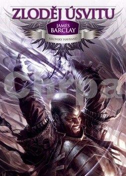 James Barclay: Kroniky Havranů 1: Zloděj úsvitu cena od 189 Kč