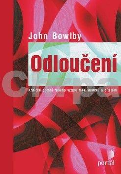 John Bowlby: Odloučení cena od 465 Kč