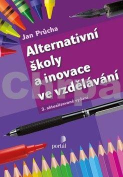 Jan Průcha: Alternativní školy a inovace ve vzdělávání cena od 232 Kč