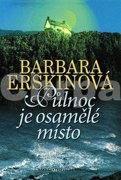 Barbara Erskine: Půlnoc je osamělé místo - 2. vydání cena od 142 Kč