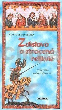 Vlastimil Vondruška: Zdislava a ztracená relikvie cena od 239 Kč