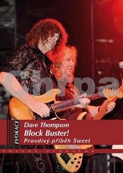 Dave Thompson: Block Buster! Pravdivý příběh The Sweet cena od 240 Kč