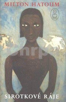 Milton Hatoum: Sirotkové ráje cena od 102 Kč