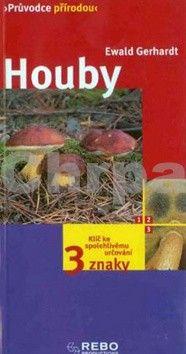Ewald Gerhardt: Houby - Průvodce přírodou - 6. vydání cena od 155 Kč