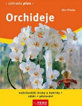 Jörn Pinske: Orchideje - Zahrada plus - 8. vydání cena od 102 Kč