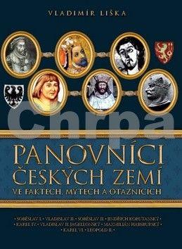 Vladimír Liška: Panovníci českých zemí ve faktech, mýtech a otaznících cena od 90 Kč