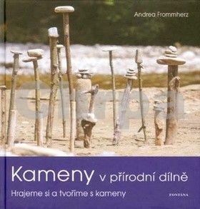 Frommherz Andrea: Kameny v přírodní dílně cena od 281 Kč