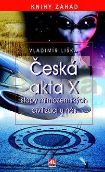 Vladimír Liška: Česká akta X cena od 169 Kč