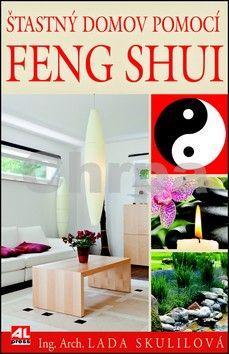 Skulilová Lada: Šťastný domov pomocí Feng Shui cena od 188 Kč
