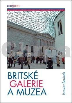 Jaroslav Beránek: Britské galerie a muzea cena od 180 Kč