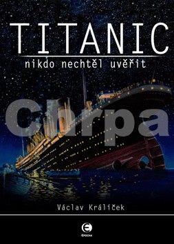 Václav Králíček: Titanic (E-KNIHA) cena od 148 Kč