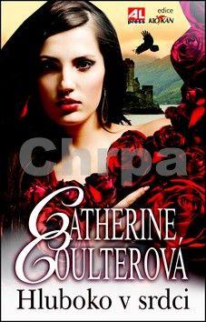 Catherine Coulter: Hluboko v srdci cena od 192 Kč