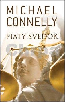 Michael Connelly: Piaty svedok cena od 0 Kč