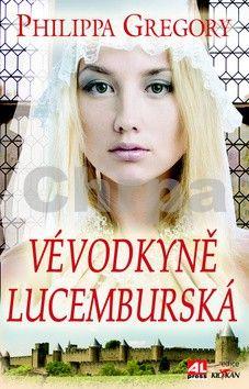 Philippa Gregory: Vévodkyně Lucemburská cena od 221 Kč