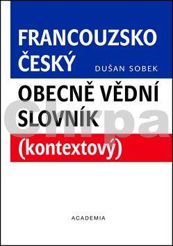 Sobek Dušan: Francouzsko-český obecně vědní slovník cena od 344 Kč