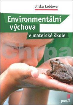 Eliška Léblová: Environmentální výchova v mateřské škole cena od 214 Kč