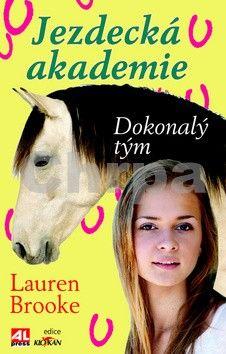 Lauren Brooke: Jezdecká akademie - Dokonalý tým cena od 124 Kč