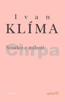 Ivan Klíma: Soudce z milosti - Spisy 5 - 2. vydání cena od 0 Kč