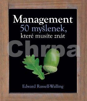 Edward Russel Walling: Management – 50 myšlenek, které musíte znát cena od 185 Kč