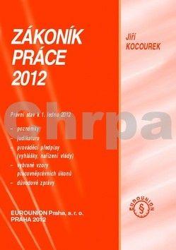 Jiří Kocourek: Zákoník práce 2012 cena od 318 Kč