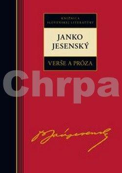 Janko Jesenský: Janko Jesenský Verše a próza cena od 222 Kč