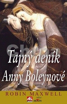 Maxwell Robin: Tajný deník Anny Boleynové cena od 184 Kč