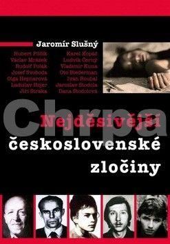 Jaromír Slušný: Nejděsivější československé zločiny cena od 169 Kč