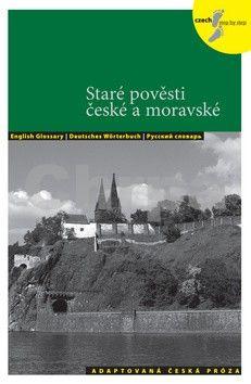 Lída Holá: Staré pověsti české a moravské - Adaptovaná česká próza + CD (AJ,NJ,RJ) cena od 140 Kč