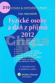 Ivan Macháček: Fyzické osoby a daň z příjmů 2012 cena od 207 Kč