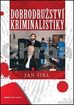 Jan Šikl: Dobrodružství kriminalistiky cena od 89 Kč