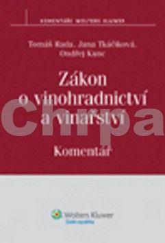 Tomáš Rada, Jana Tkáčiková, Ondřej Kunc: Zákon o vinohradnictví a vinařství. Komentář (E-KNIHA) cena od 242 Kč