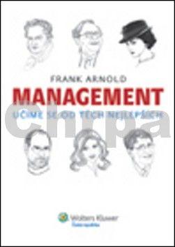 Frank  Arnold: Management Učíme se od těch nejlepších cena od 441 Kč