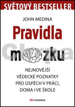 John Medina: Pravidla mozku cena od 229 Kč