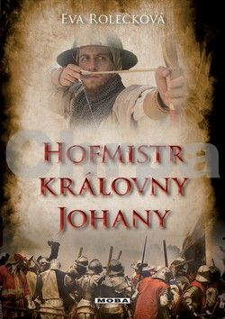 Eva Rolečková: Hofmistr královny Johany cena od 223 Kč