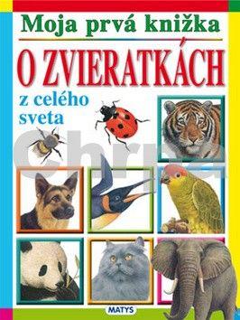 Matys Moja prvá knižka o zvieratkách z celého sveta cena od 117 Kč