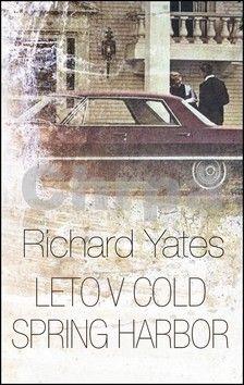 Richard Yates: Leto v Cold Spring Harbor cena od 300 Kč