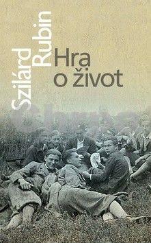 Szilárd Rubin: Hra o život cena od 330 Kč