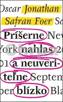 Johathan Safran Foer: Príšerne nahlas a neuveriteľne blízko cena od 255 Kč