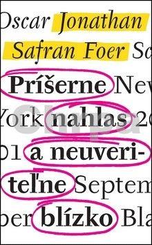 Jonathan Safran Foer: Príšerne nahlas a neuveriteľne blízko cena od 255 Kč