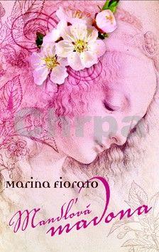 Marina Fiorato: Mandľová madona cena od 259 Kč
