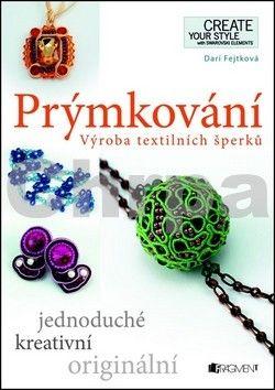 Fejtková Darí: Prýmkování - Výroba textilních šperků cena od 121 Kč