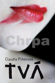 Claudia Piñeiro: Tvá cena od 155 Kč
