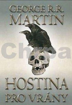 George R. R. Martin: Hostina pro vrány I cena od 223 Kč